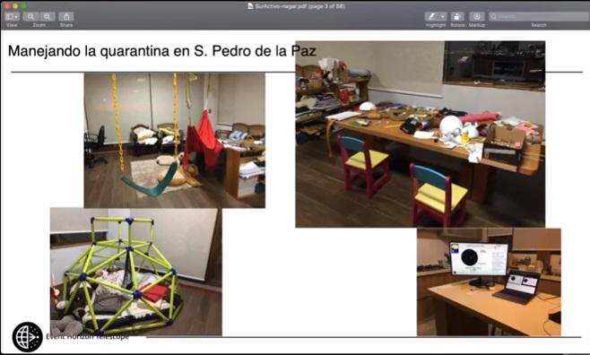 Esta charla es desde San Pedro de la Paz. Actualmente su living convertido en zona de juegos, la mesa de comedor para las actividades del colegio y la cocina es su oficina.